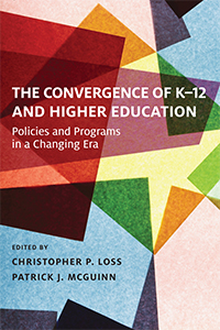The Convergence of K–12 and Higher Education