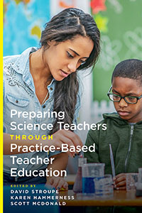 Preparing Science Teachers Through Practice-Based Teacher Education